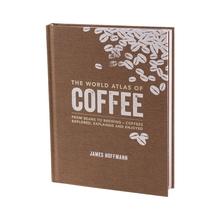 Książka The World Atlas of Coffee - James Hoffmann