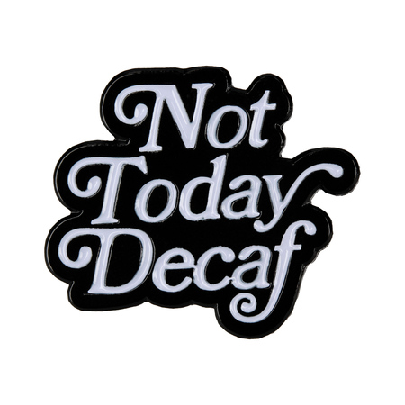 Department of Brewology - Przypinka Not Today Decaf