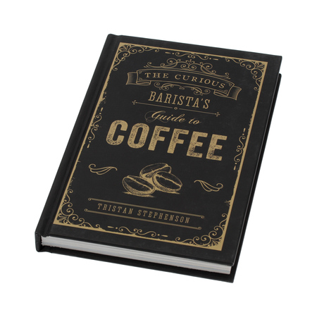 Książka The Curious Barista's Guide to Coffee - Tristan Stephenson