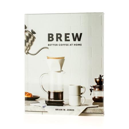 Książka Brew: Better Coffee at Home - Brian W. Jones