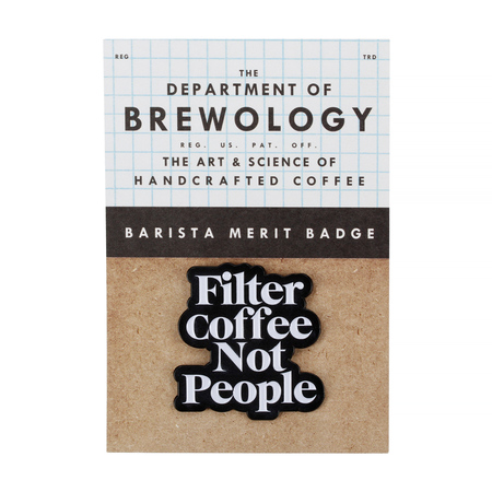 Department of Brewology - Przypinka Filter Coffee Not People